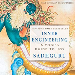 Inner Engineering A Yogi's Guide To Joy By Sadhguru