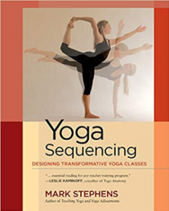 Yoga Sequencing Designing Transformative Yoga Classes