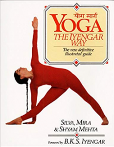 Yoga The Iyengar Way The New Definitive Illustrated Guide